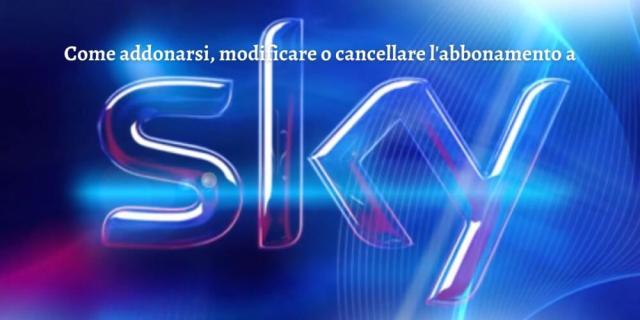 Sky: come abbonarsi, funzionamento e disdetta (Guide, Assistenza Tecnica)