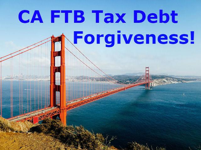 Ca Ftb Tax Debt Forgiveness Settling California State Tax Debt