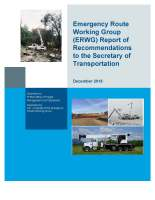 Emergency Route Working Group (ERWG) Report of Recommendations to the Secretary of Transportation