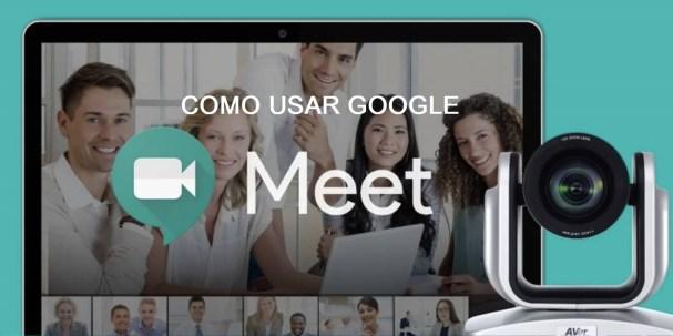 Cómo usar Google Meet