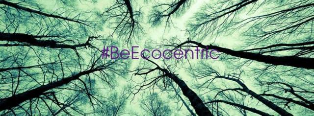 Ecocentric (2)