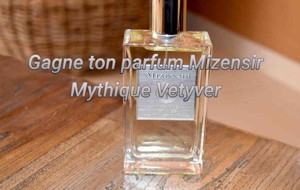 3 Parfums Mizensir Mythique Vetyver à Gagner