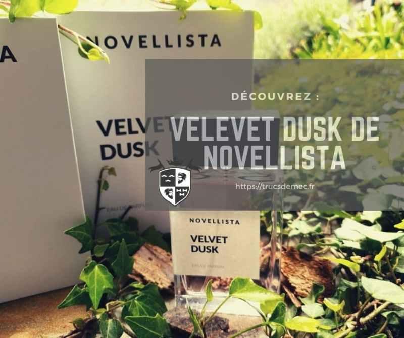 Novellista Velvet Dusk - test & avis