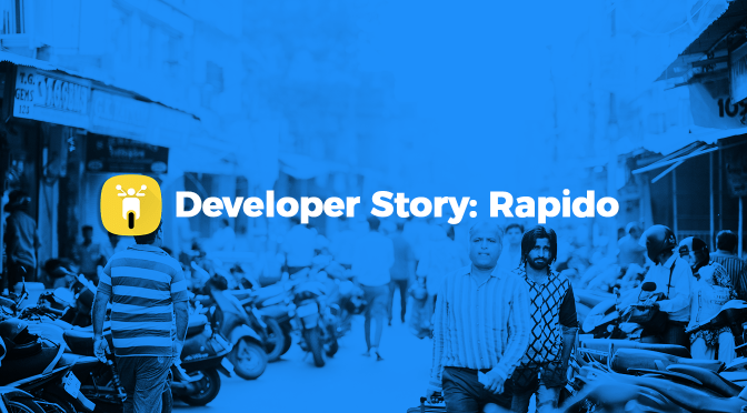 Developer Success Stories: Rapido