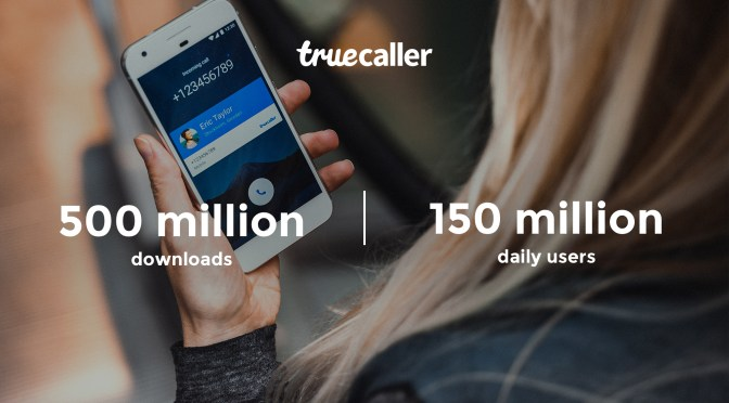 500 Million Downloads & 150 Million Daily Truecaller Users!
