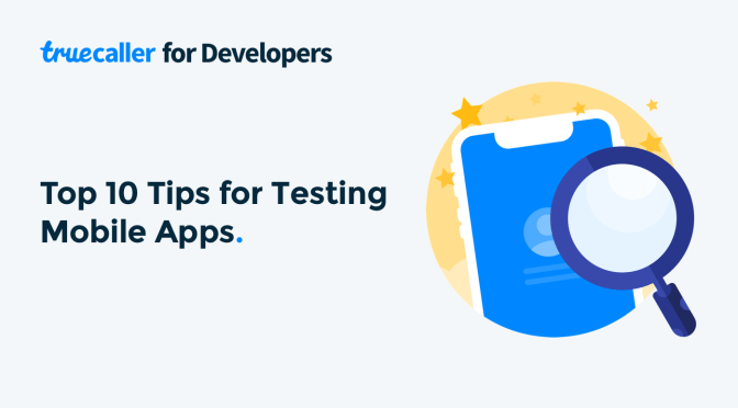 Top 10 Tips for Testing Mobile Apps
