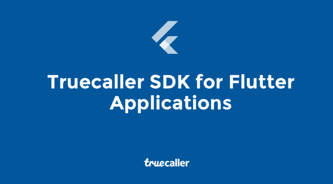 Truecaller SDK for Flutter Applications