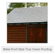Metal Roof Style True Green Roofing