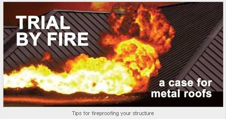 Trial by Fire - a case for metal roofs