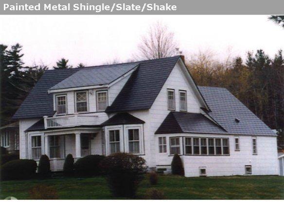 PAINTED METAL / SHINGLE - SLATE - SHAKE