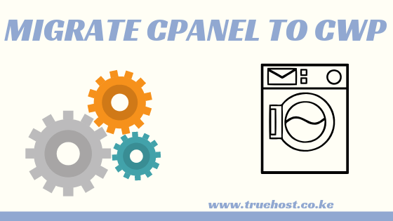 How To Migrate cPanel to cwp
