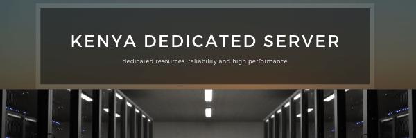 Dedicated Server in Kenya