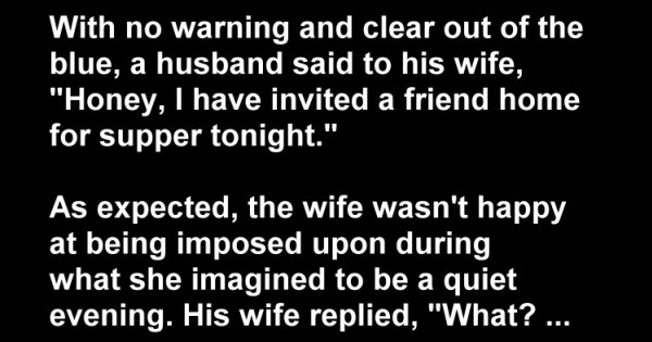 A Wife Isn't Happy About An Unexpected Guest