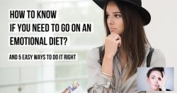 Emotional Dieting: 5 Easy Ways To Do It Right