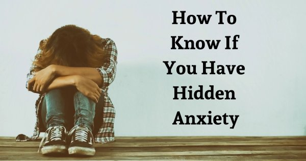 9 Common Habits That People With Hidden Anxiety Have