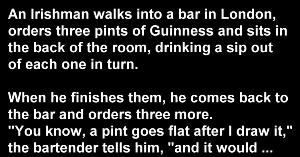 Bar Joke: Man Always Ordered Three Pints To Himself