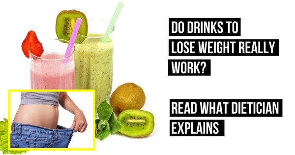 Do Drinks to Lose Weight Really Work? Read What Dietician Explains
