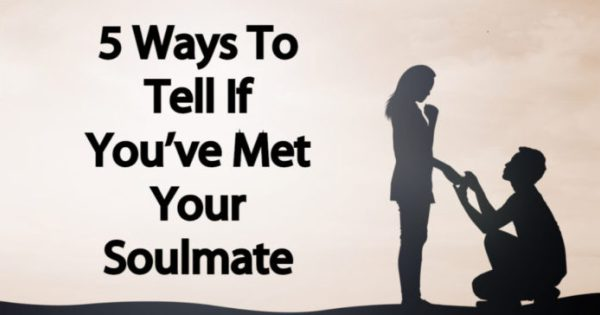 5 Ways To Tell If You've Met Your Soulmate