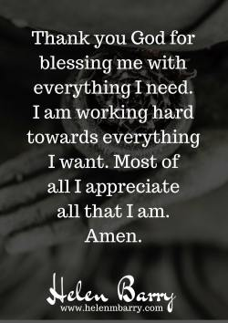 Thank you God for blessing me with everything I need. I am working hard towards everything I wan ...