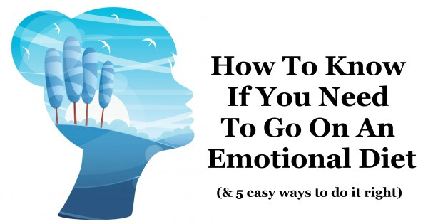 How To Know If You Need To Go On An Emotional Dieting: 5 Easy Ways To Do It Right
