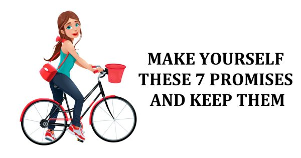 Make Yourself These 7 Promises And KEEP Them