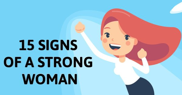 15 Signs Of A Strong Woman