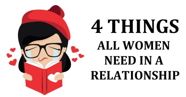 4 Things All Women Need In A Relationship
