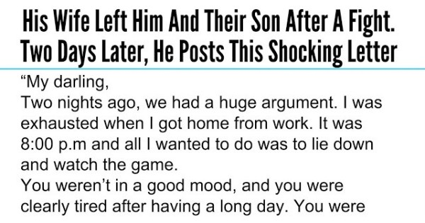 His Wife Left Him And Their Son After A Fight. Two Days Later, He Posts This Letter