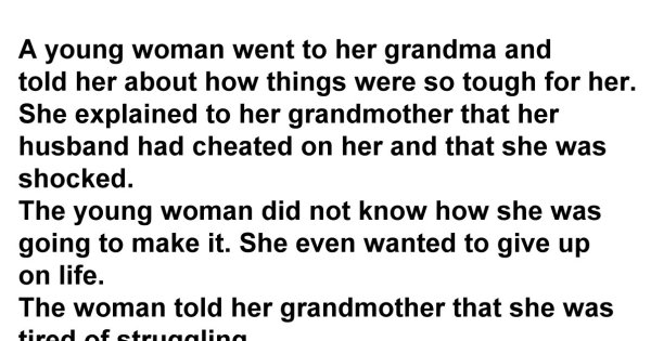 Young Woman Tells Her Grandma That Her Husband Cheated On Her. The Grandma's Answer Was Epic!