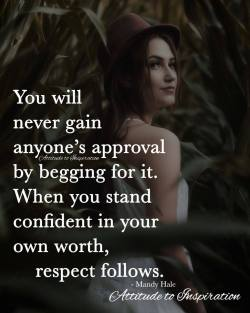 <3 Stand confident in your own worth …