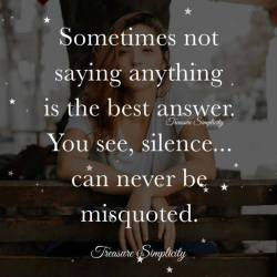 Sometimes not saying anything is the best answer …