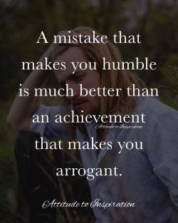 <3 A mistake that makes you humble …