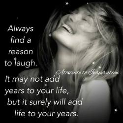 Always find a reason to laugh …