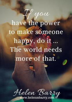 If you have the power to make someone happy, do it. The world needs more of that <3