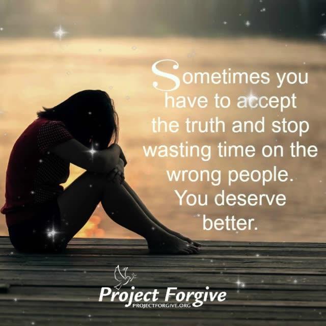 You deserve better..