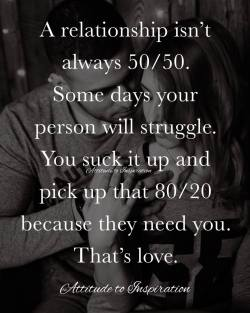 <3 A relationship isn't always 50/50 …