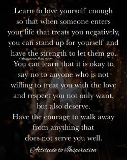 <3 Learn to love yourself enough …