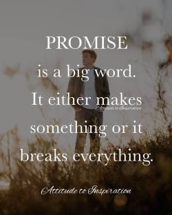 <3 PROMISE is a big word …
