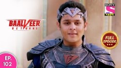 Baalveer Returns | Full Episode | Episode 102 | 10th January, 2021