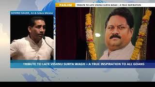 A TRIBUTE TO LATE VISHNU SURYA WAGH – A TRUE INSPIRATION TO ALL GOANS