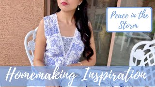 Homemaking Inspiration | True Beauty & Finding Peace in the Storms of Life