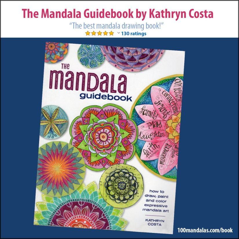 The Mandala Guidebook: How to Draw, Paint, and Color Expressive Mandala Art by Kathryn Costa