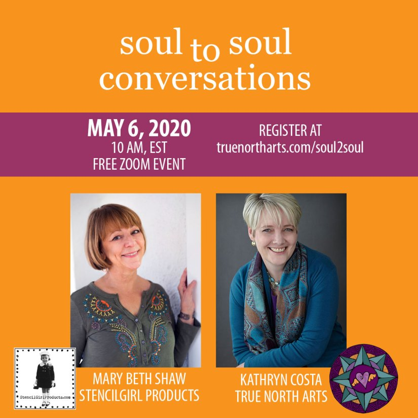 Join Kathryn Costa from True North Arts and Mary Beth Shaw from StencilGirl Products for a soul to soul conversation on how their creative and soulful practices keep them grounded, peaceful, and creative during these unusual times.