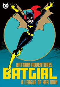 Batman Adventures - Batgirl A League of Her Own