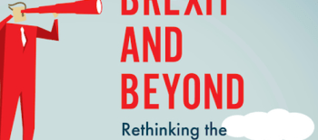 Brexit and Beyond: Rethinking the Futures of Europe