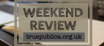 TruePublica : daily publishing ends - but weekend news review starts