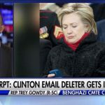 Gowdy: Looks Like FBI Gave Immunity to 'Triggerman' Who Deleted Hillary's Emails