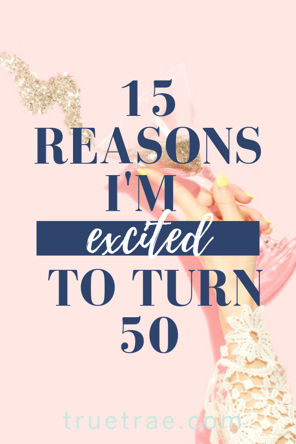 My 50th birthday is on September 8 and, let me tell you, there are some reasons to be completely stoked about it! Here are my favorite things about celebrating 50 years on earth.