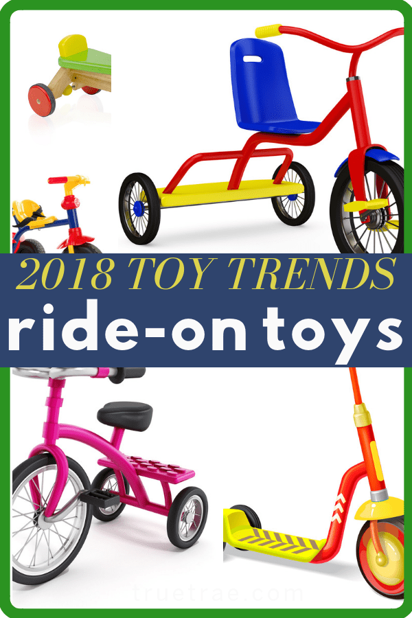 "On of the big toy trends this season are wheeled toys or ""ride-on"" toys. These popular toys are a blast to play with – plus they encourage outdoor play! #besttoys #2018toytrends #kidsgifts #giftguide #wishlist"
