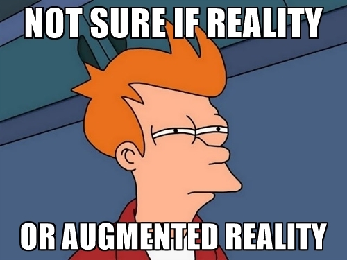 Reality or Augmented Reality?